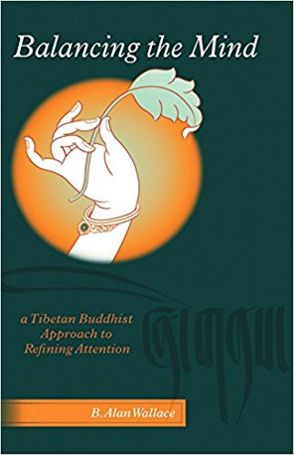 Balancing The Mind A Tibetan Buddhist Approach To Refining Attention