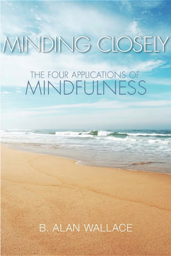MINDING CLOSELY The Four Applications of Mindfulness